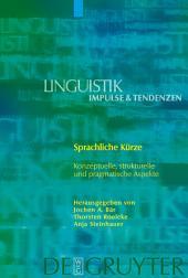Sprachliche Kürze: Konzeptuelle, strukturelle und pragmatische Aspekte
