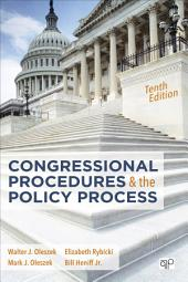 Congressional Procedures and the Policy Process: Edition 10