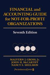 Financial and Accounting Guide for Not-for-Profit Organizations: Edition 7