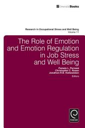 The Role of Emotion and Emotion Regulation in Job Stress and Well Being