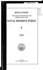 Regulations Governing the Organization and Administration of the Naval Reserve Force, 1918