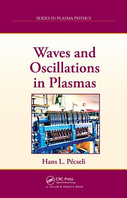 Waves and Oscillations in Plasmas PDF