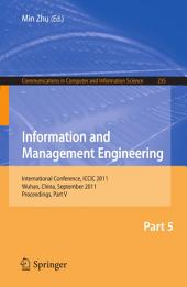 Information and Management Engineering: International Conference, ICCIC 2011, held in Wuhan, China, September 17-18, 2011. Proceedings, Part 5