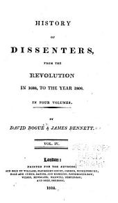 History of Dissenters, from the Revolution in 1688, to the Year 1808: Volume 4