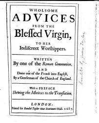 Wholsome Advices From The Blessed Virgin To Her Indiscreet Worshippers Book PDF