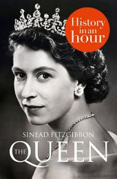 The Queen: History in an Hour