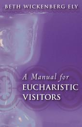A Manual for Eucharistic Visitors