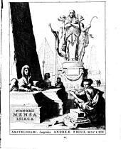 """""""Laurentij Pignorii ..."""" Mensa Isiaca, qua sacrorum apud Aegyptios ratio et simulacra subjectis tabulis aeneis simul exhibentur et explicantur: Accessit ejusdem authoris de Magna Deum matre discursus, et sigillorum, gemmarum, amuletorum aliquot figurae et earundem ex Kirchero Chisletioque interpretatio. Nec non Jacobi Philippi Tomasini Manus Aenea, et de vita rebusque Pignorii dissertatio"""