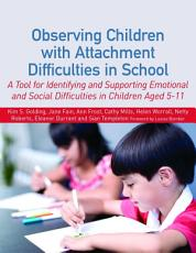 Observing Children with Attachment Difficulties in School PDF
