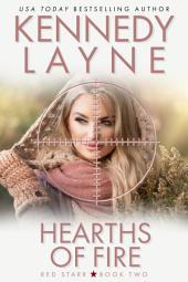 Hearths of Fire (Red Starr, Book Two): Military Romance