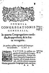 Formulae congregationum in quarta generali Congregatione; confectae, & approbatae, & in sexta recognitae