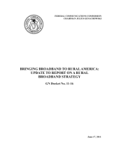 Bringing Broadband to Rural America: Update to Report on a Rural Broadband Strategy