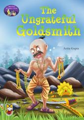 The Ungrateful Goldsmith: Bed-Time Stories for Kids