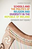 Schools and the politics of religion and diversity in the Republic of Ireland PDF