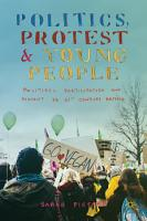 Politics  Protest and Young People PDF
