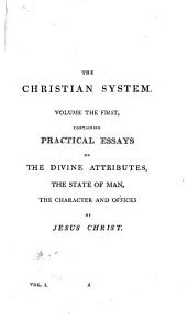 The divine attributes, the state of man, the character and offices of Jesus Christ