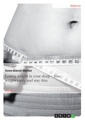 Losing weight in your sleep – lose weight easily and stay thin