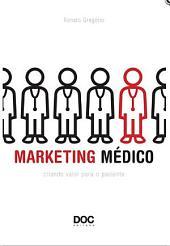 MARKETING MEDICO: CRIANDO VALOR PARA O PACIENTE