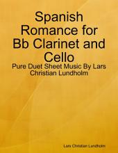 Spanish Romance for Bb Clarinet and Cello - Pure Duet Sheet Music By Lars Christian Lundholm