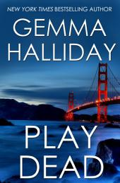 Play Dead:a suspense thriller