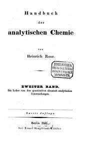 Handbuch der analytischen Chemie: ¬Die Lehre von den quantitativen chemisch-analytischen Untersuchungen, Band 2