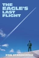 The Eagle's Last Flight
