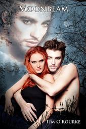 Moonbeam: The Moon Trilogy (Book Two)