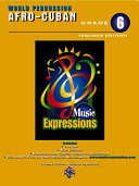 Music Expressions Grade 6  Middle School 1   Afro Cuban Percussion  Teacher Edition   Book   2 CDs Book