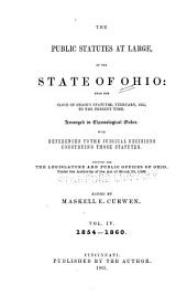 The public statutes at large, of the state of Ohio: from the close of Chase's statutes, February, 1833, to the present time : with references to the judicial decisions construing those statutes, and a supplement containing all laws passed prior to February 1833, which are now in force, Volume 4