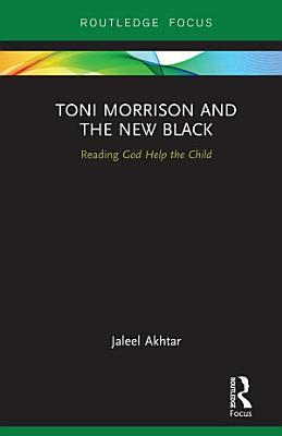 Toni Morrison and the New Black