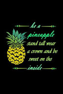 Be a Pineapple   Stand Tall  Wear a Crown  and Be Sweet Inside PDF