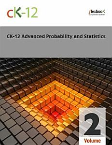 CK 12 Probability and Statistics   Advanced  Second Edition   Volume 2 Of 2 PDF