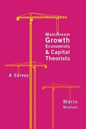 Mainstream Growth Economists and Capital Theorists: A Survey