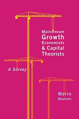 Mainstream Growth Economists and Capital Theorists PDF