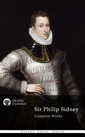 Delphi Complete Works of Sir Philip Sidney (Illustrated)