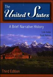 The United States: A Brief Narrative History, Edition 3