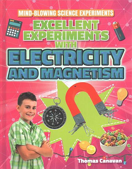 Excellent Experiments with Electricity and Magnetism PDF