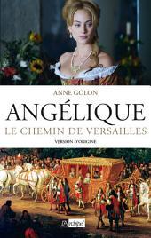 Angélique, Le chemin de Versailles - Tome 2: Version d'origine