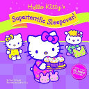 Hello Kitty  Supertastic Sleepover  PDF