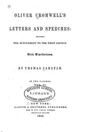 Oliver Cromwell's Letters and Speeches: Including the Supplement to the First Edition with Elucidations, Volume 2