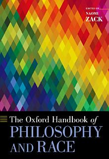 The Oxford Handbook of Philosophy and Race Book