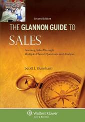 Glannon Guide to Sales: Learning Sales Through Multiple-Choice Questions and Analysis, Edition 2