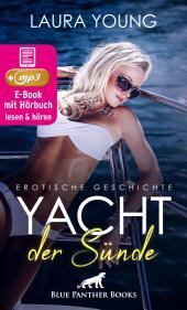 Yacht der Sünde | Erotik Audio Story | Erotisches Hörbuch: Sex, Leidenschaft, Erotik und Lust