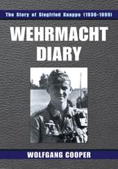 Wehrmacht Diary: The Story of Siegfried Knappe (1936-1999)