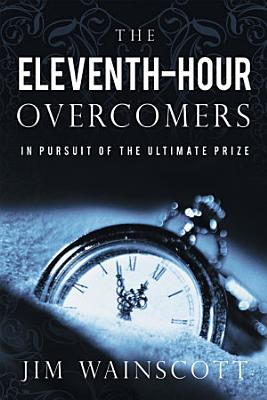 The Eleventh Hour Overcomers