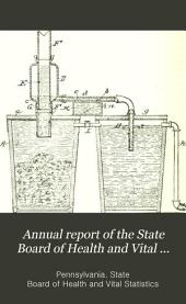 Annual Report of the State Board of Health and Vital Statistics of the Commonwealth of Pennsylvania: Volume 7