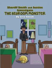 Sheriff Smith and Justice Investigate the Bedroom Monster