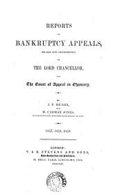 Reports of Bankruptcy Appeals: Heard and Determined by the Lord Chancellor and the Court of Appeal in Chancery