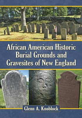 African American Historic Burial Grounds and Gravesites of New England PDF