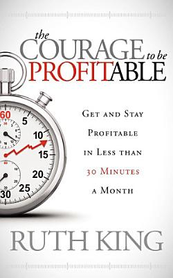 The Courage to be Profitable